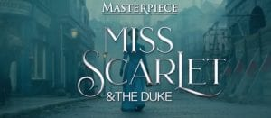 Miss Scarlet and The Duke on PBS Masterpiece