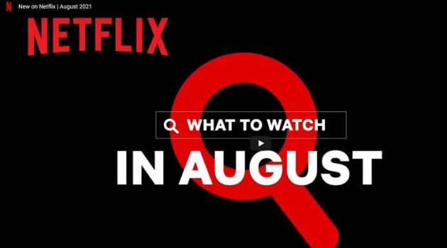 Whats new on Netflix in August 2021